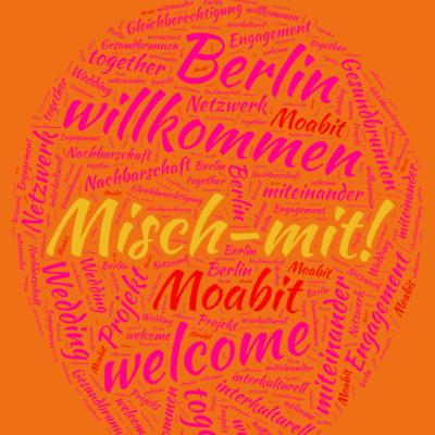 """Mit Wedding, Moabit und Gesundbrunnen arbeitet """"Misch mit!"""" stadtteilübergreifend. Bild: Misch mit! – Netzwerk Engagement und Nachbarschaft"""